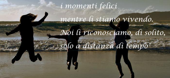 I momenti felici